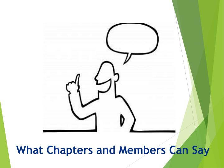 What Chapters and Members Can Say