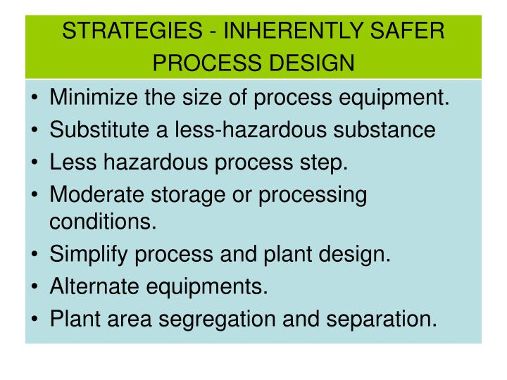 STRATEGIES - INHERENTLY SAFER PROCESS DESIGN