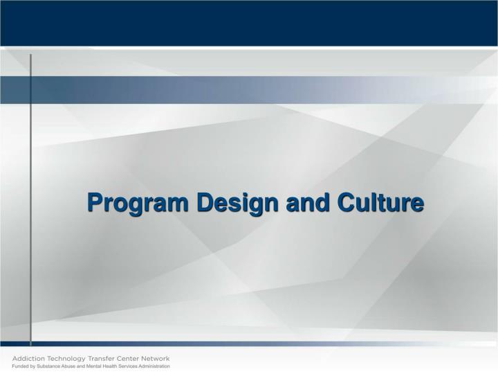 Program Design and Culture