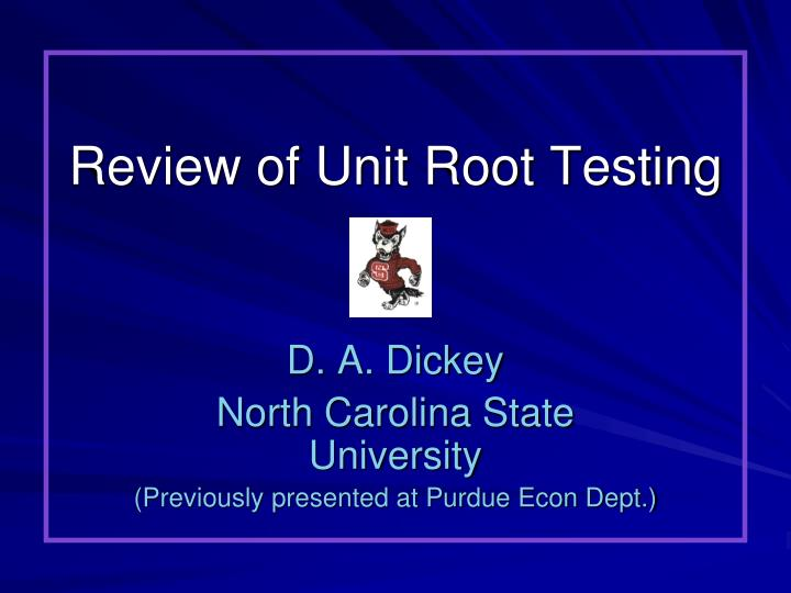 Review of Unit Root Testing
