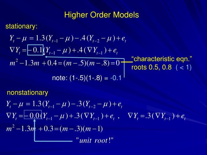 Higher Order Models