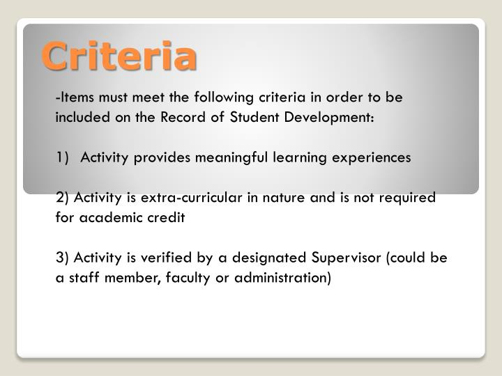 -Items must meet the following criteria in order to be included on the Record of Student Development: