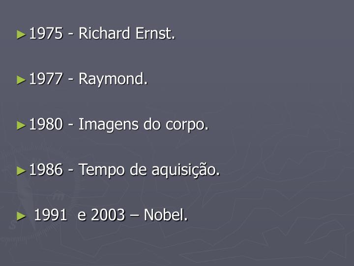 1975 - Richard Ernst.