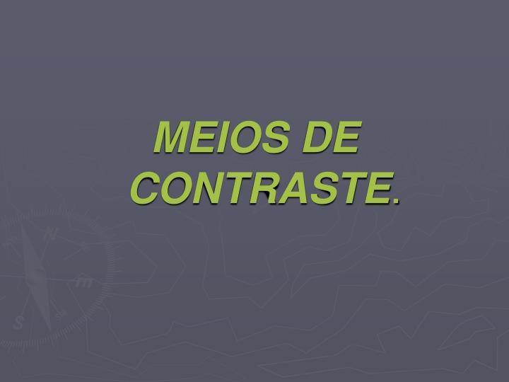 MEIOS DE CONTRASTE