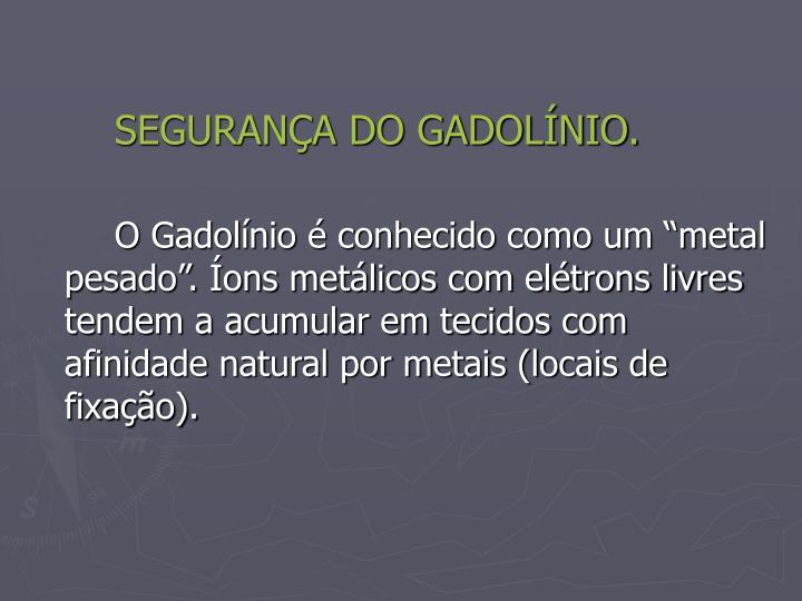 SEGURANÇA DO GADOLÍNIO.