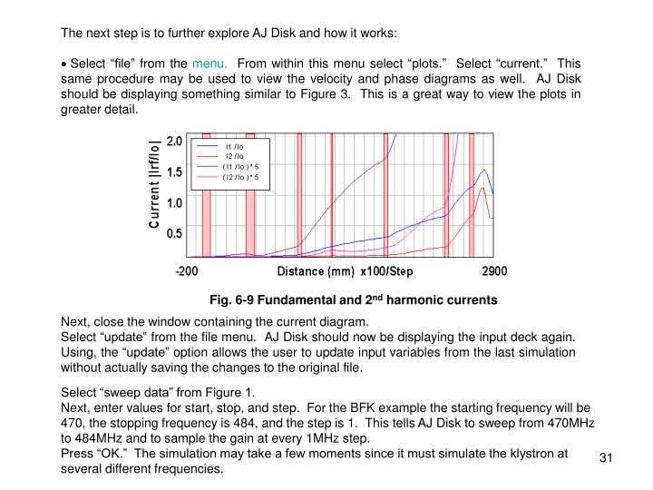 The next step is to further explore AJ Disk and how it works: