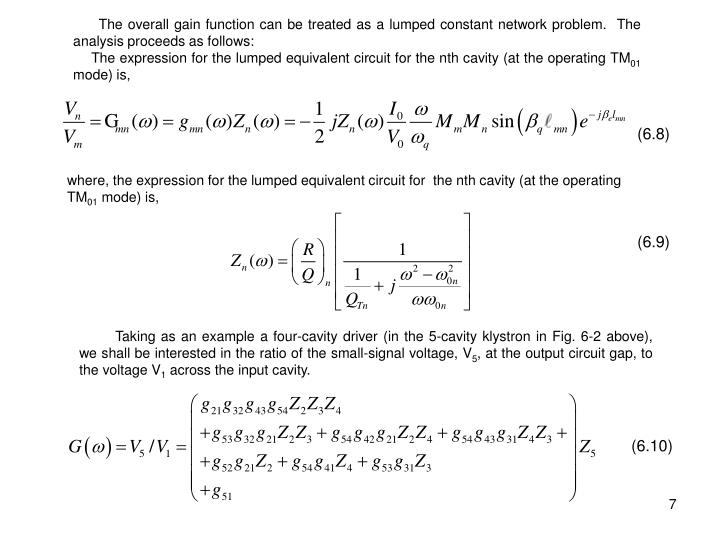 The overall gain function can be treated as a lumped constant network problem.  The analysis proceeds as follows: