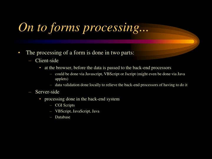 On to forms processing...