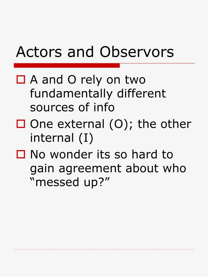 Actors and Observors