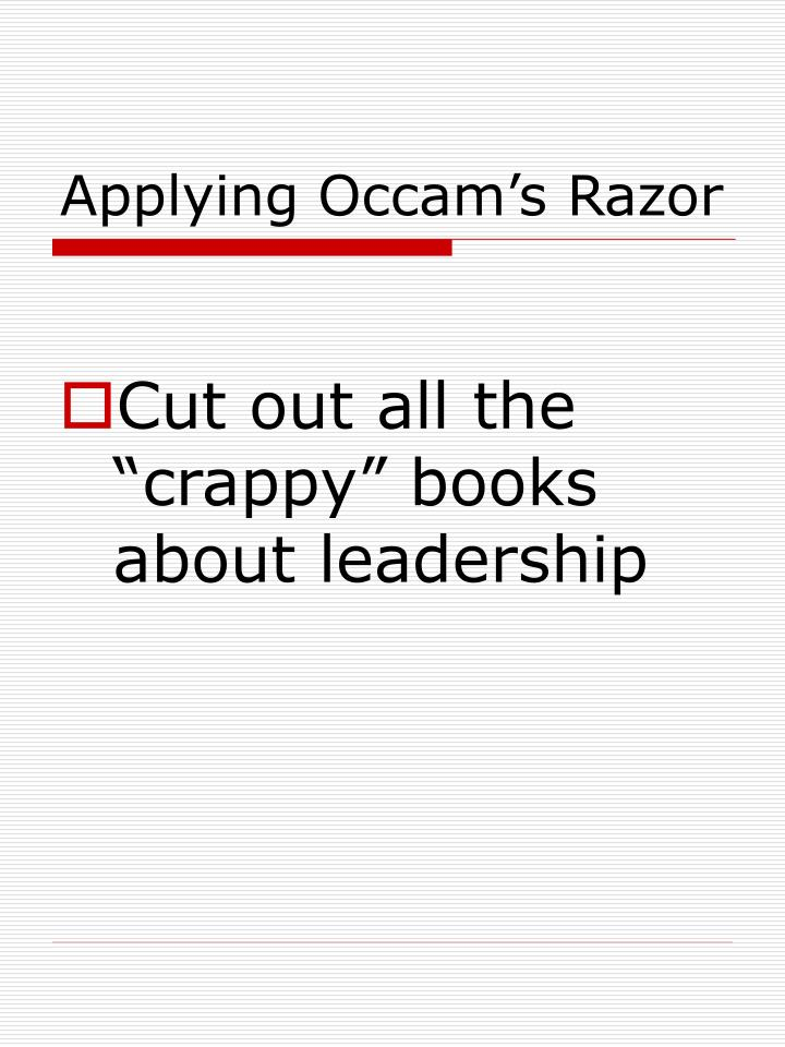 Applying Occam's Razor