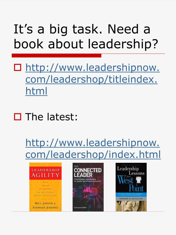 It's a big task. Need a book about leadership?