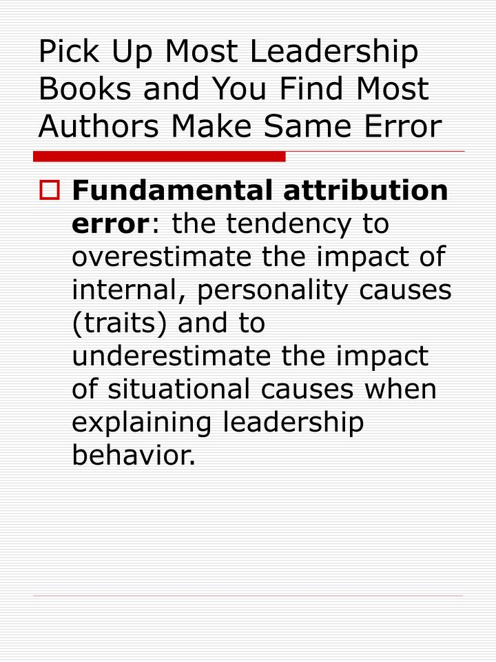 Pick Up Most Leadership Books and You Find Most Authors Make Same Error