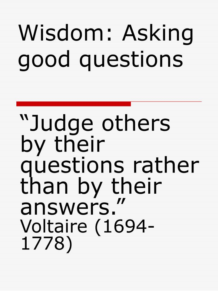 Wisdom: Asking good questions