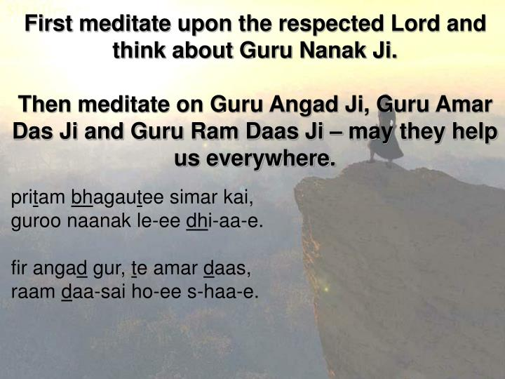 First meditate upon the respected Lord and