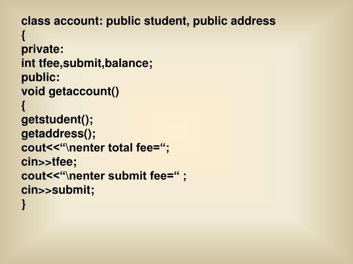class account: public student, public address