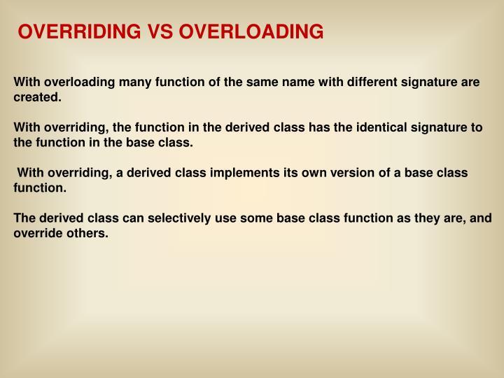 OVERRIDING VS OVERLOADING