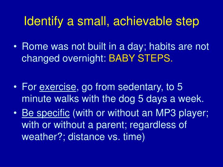 Identify a small, achievable step