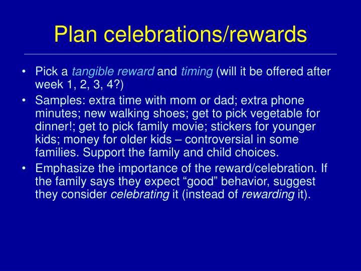 Plan celebrations/rewards