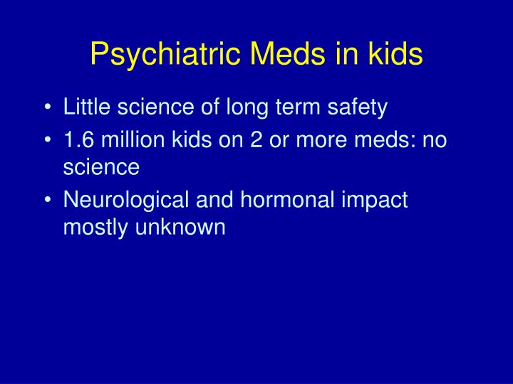 Psychiatric Meds in kids