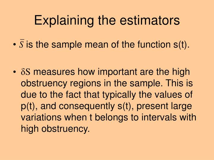 Explaining the estimators
