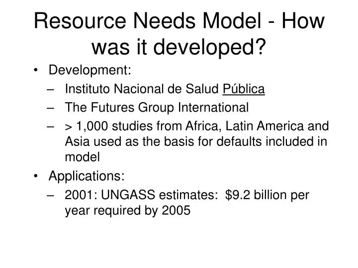 Resource Needs Model - How was it developed?