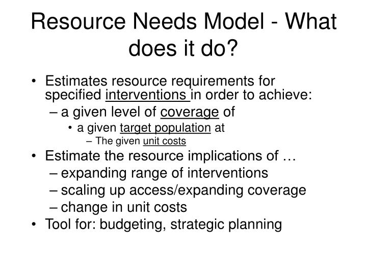 Resource Needs Model - What does it do?