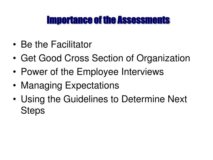 Importance of the Assessments