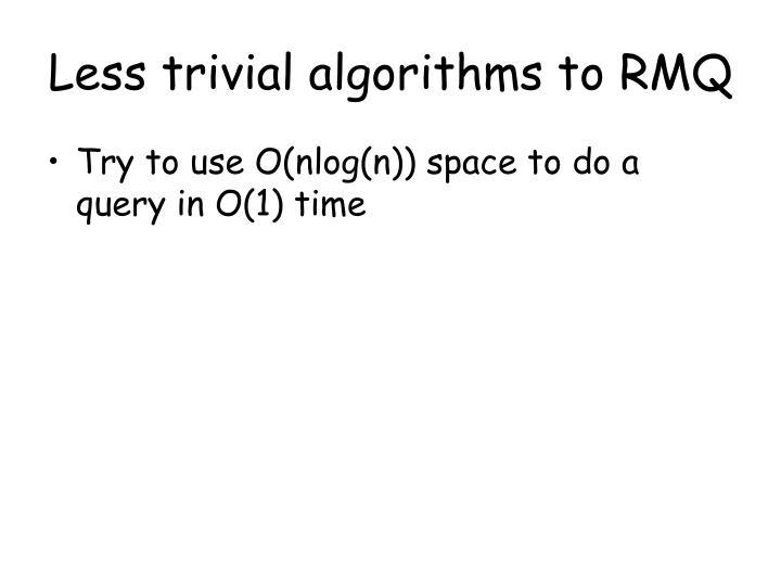 Less trivial algorithms to RMQ