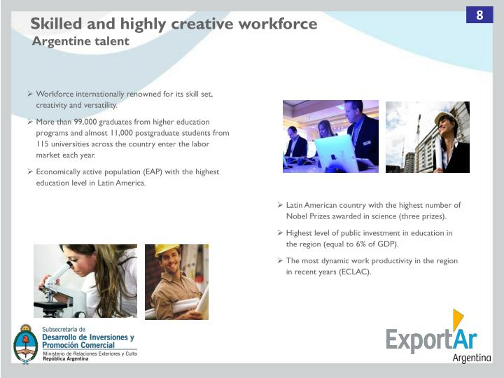 Skilled and highly creative workforce