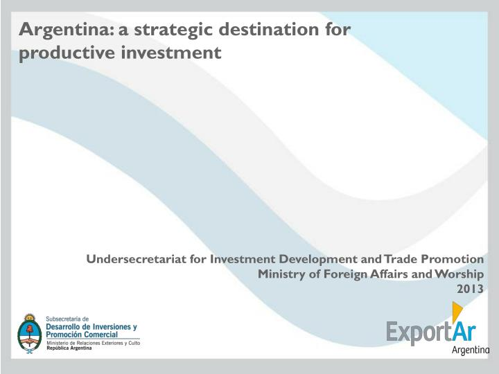 Argentina: a strategic destination for productive investment
