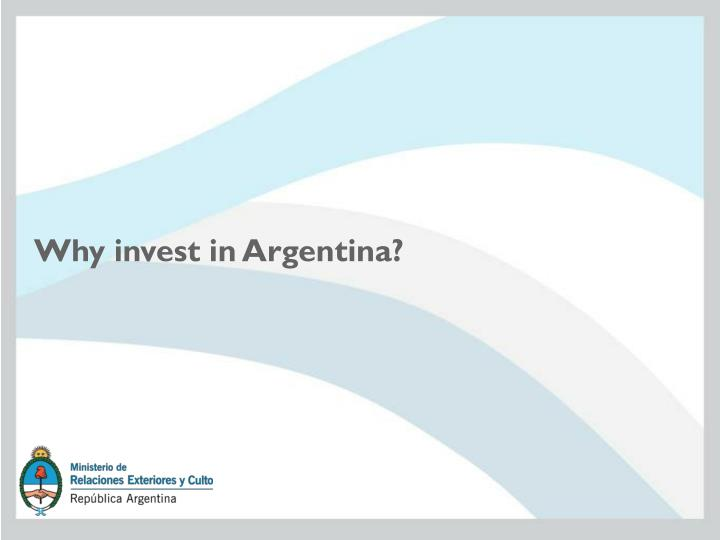 Why invest in Argentina?