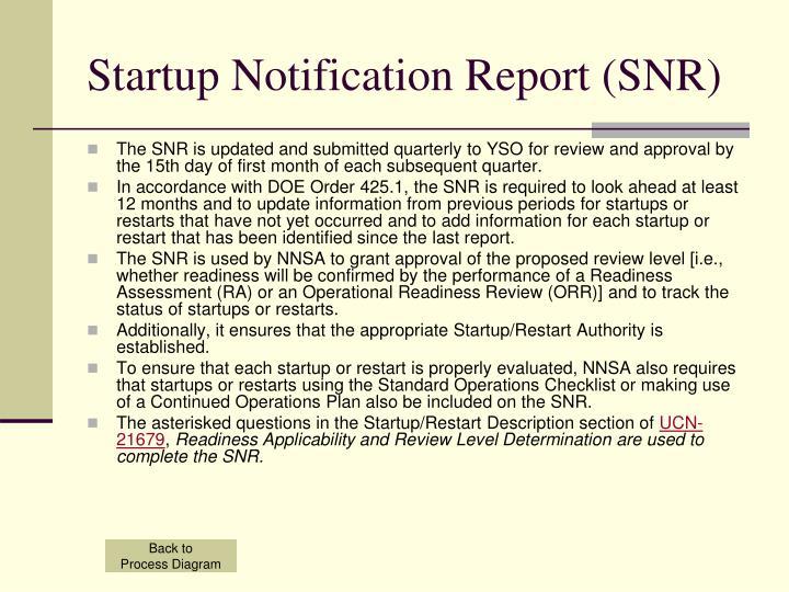 Startup Notification Report (SNR)