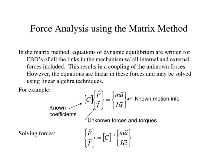 Force Analysis using the Matrix Method