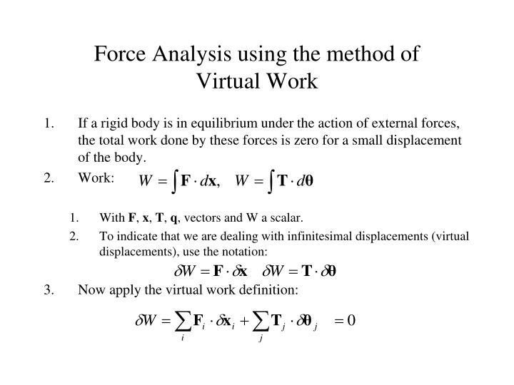 Force Analysis using the method of Virtual Work