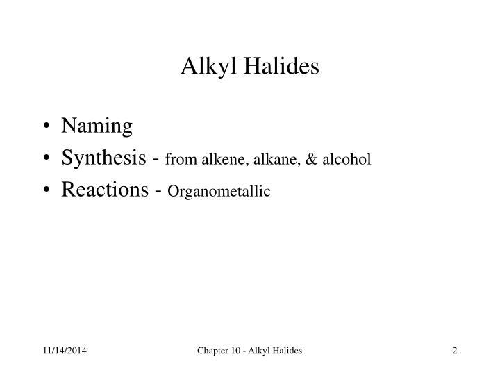 Alkyl Halides