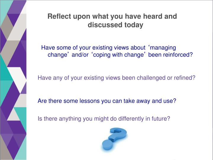Reflect upon what you have heard and discussed today
