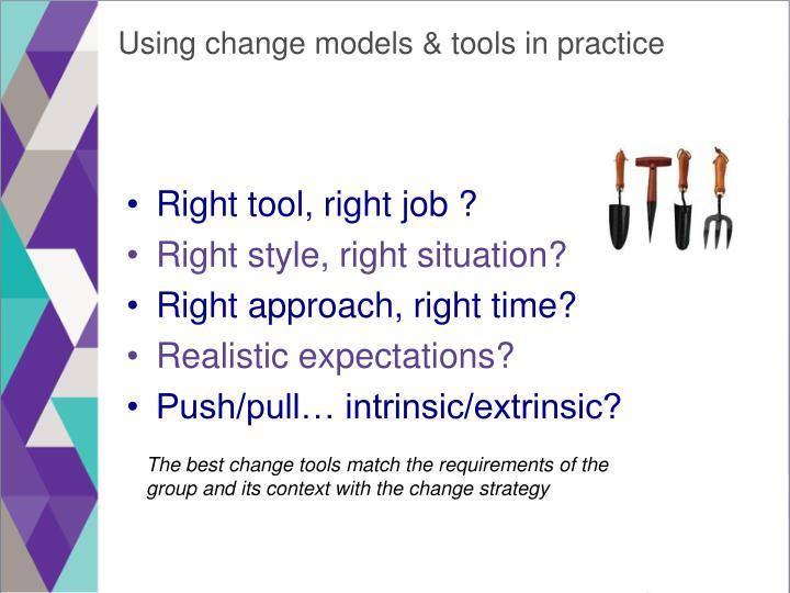 Using change models & tools in practice