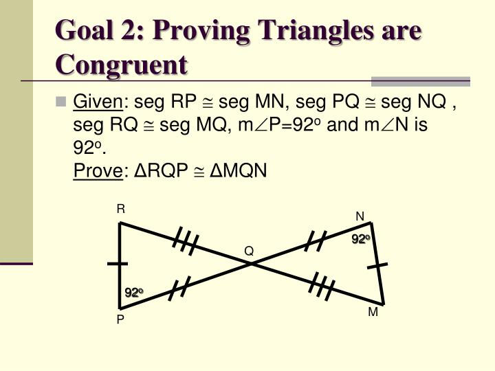 Goal 2: Proving Triangles are Congruent