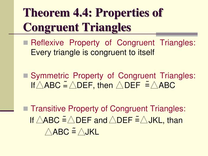 Theorem 4.4: Properties of Congruent Triangles