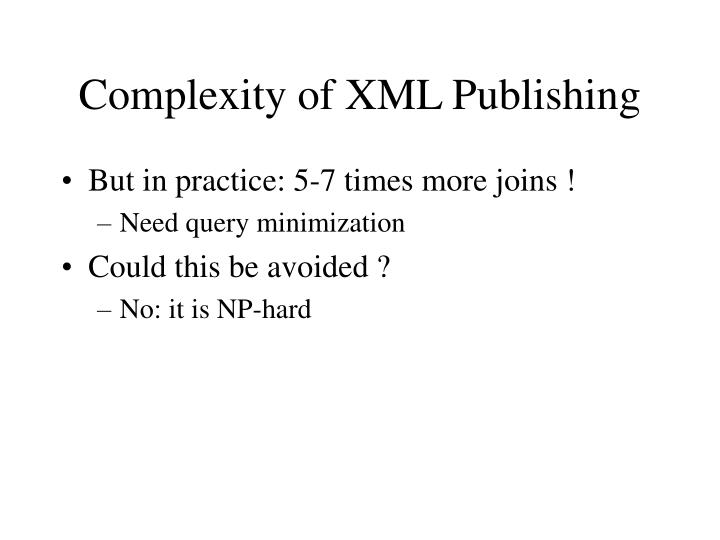 Complexity of XML Publishing