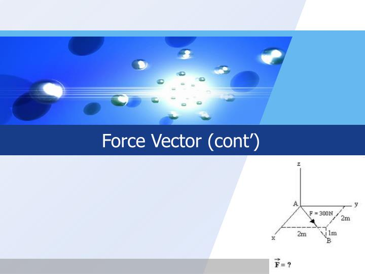 Force vector cont