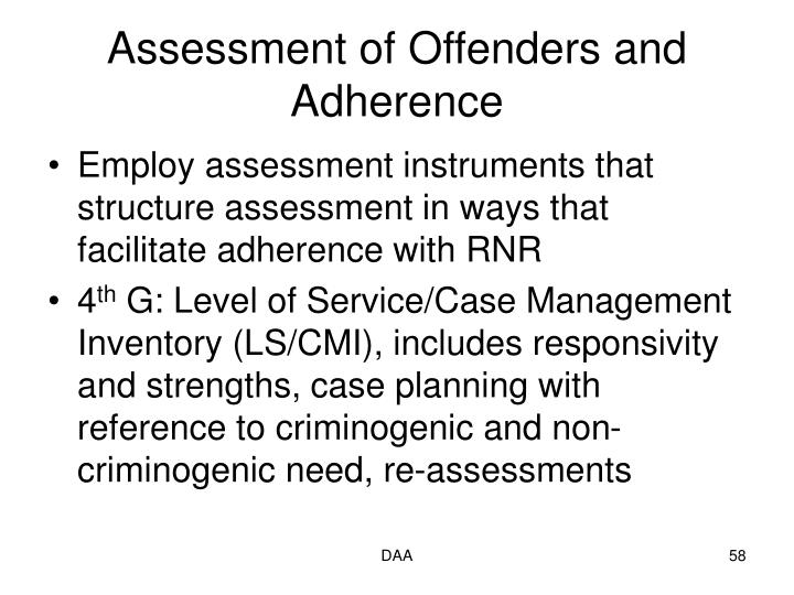 Assessment of Offenders and Adherence