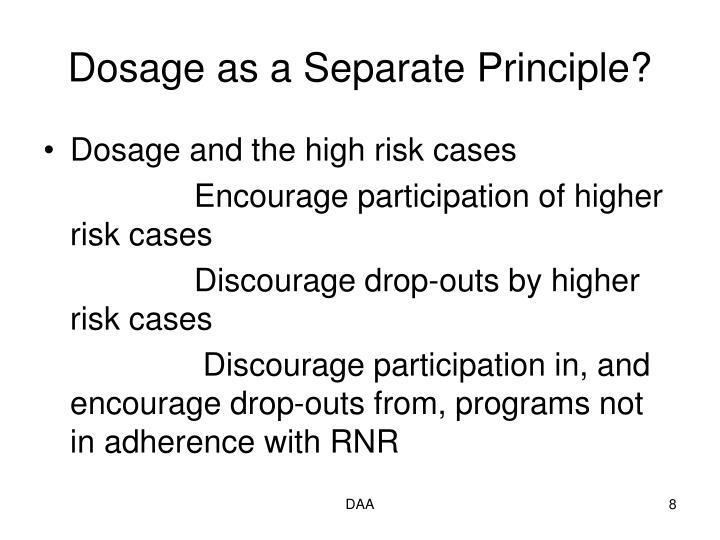 Dosage as a Separate Principle?