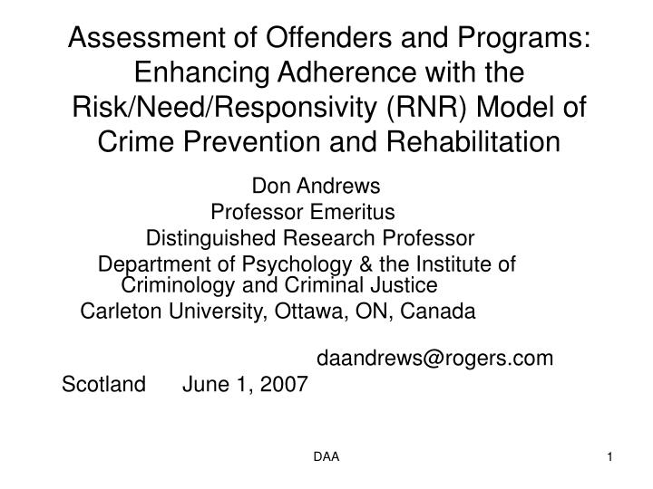 Assessment of Offenders and Programs: Enhancing Adherence with the Risk/Need/Responsivity (RNR) Model of Crime Prevention and Rehabilitation