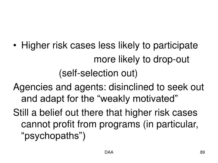 Higher risk cases less likely to participate