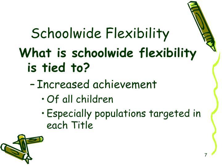Schoolwide Flexibility