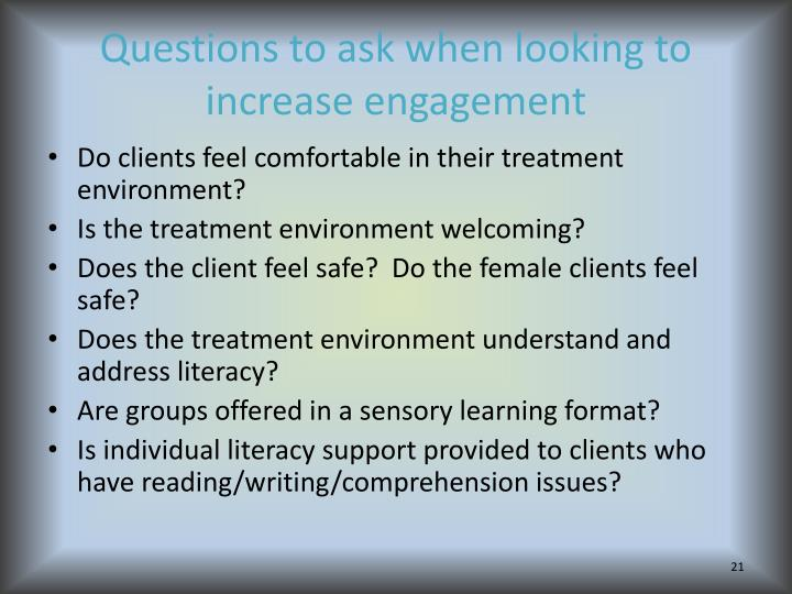 Questions to ask when looking to increase engagement