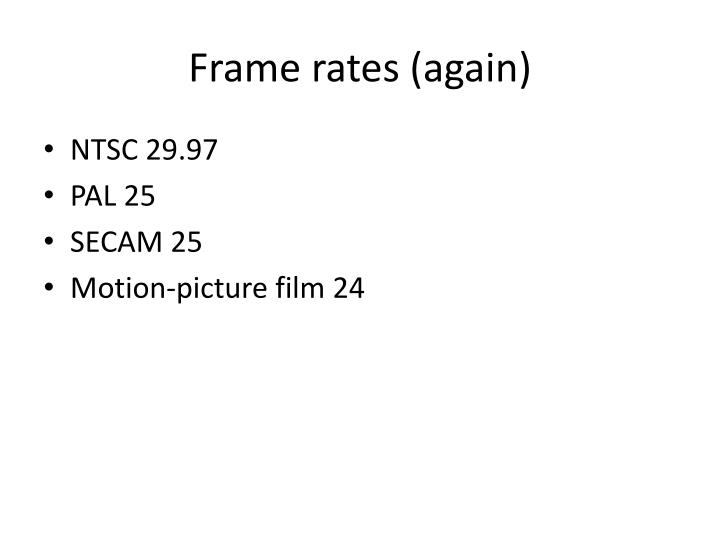 Frame rates (again)