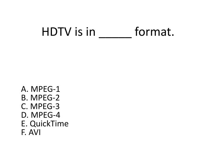 HDTV is in _____ format.