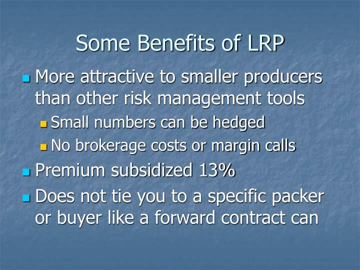 Some Benefits of LRP